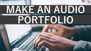 How To Make A Better Audio Portfolio