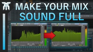3 Ways To Make Your Mix Sound Full