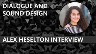 Alex Heselton Interview - Dialogue & Sound Design