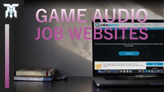 Best Sites To Find Work In Game Audio
