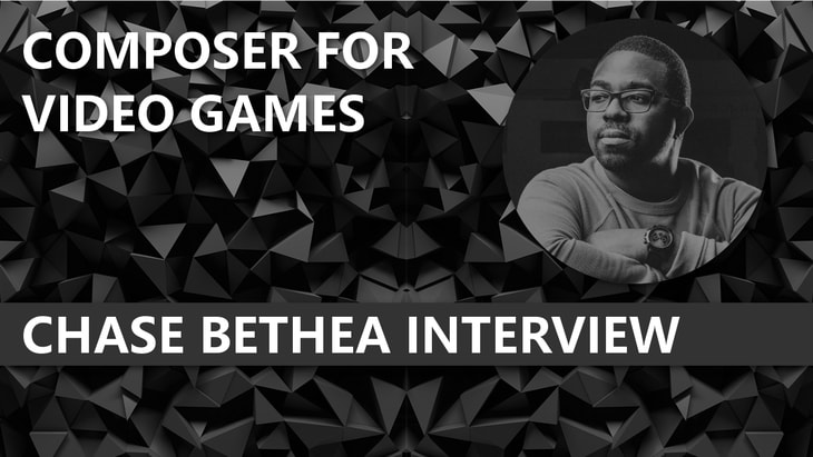 Chase Bethea Interview - Composer for Video Games