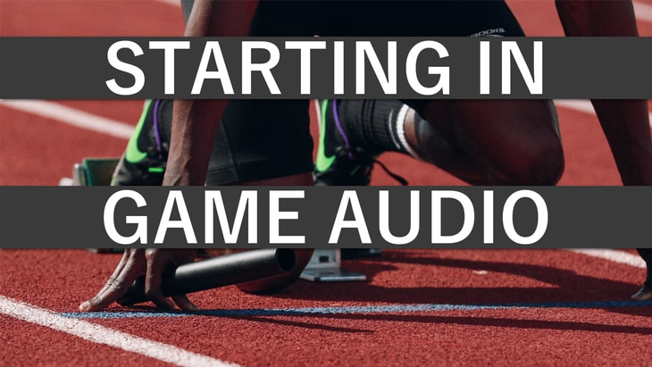 How To Start A Career In Game Audio